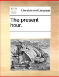 The Present Hour, See Notes Multiple Contributors, 1170216676