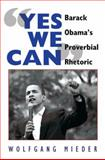 """""""Yes We Can"""" : Barack Obama's Proverbial Rhetoric, Mieder, Wolfgang, 1433106671"""