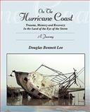 On the Hurricane Coast, Douglas Lee, 1453766677