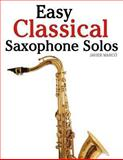 Easy Classical Saxophone Solos, Javier Marcó, 1466496673