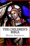 The Children's Bible, Henry Sherman and Charles Kent, 1497566673