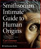 Smithsonian Intimate Guide to Human Origins, Carl Zimmer, 0061196673