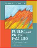 Public and Private Families : An Introduction, Cherlin, Andrew J., 0078026679