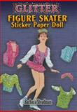 Glitter Figure Skater Sticker Paper Doll, Barbara Steadman, 0486456676