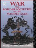 War and Border Societies in the Middle Ages, , 113800667X