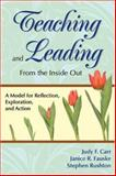 Teaching and Leading from the Inside Out : A Model for Reflection, Exploration, and Action, Carr, Judy F. and Rushton, Stephen, 141292667X