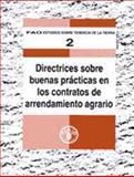 Directrices Sobre Buenas Prácticas en los Contratos de Arrendamiento Agrario 9789253046676