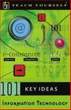 Teach Yourself 101 Key Ideas Information Technology, Gorard, Stephen and Selwyn, Neil, 0071396675