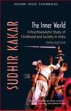 The Inner World : A Psycho-analytical study of Hindu Childhood and Society, Kakar, Sudhir, 0195696670