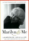 Marilyn and Me, Lawrence Schiller, 0385536674
