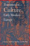 The Transmission of Culture in Early Modern Europe, , 0812216679