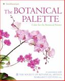 The Botanical Palette, Margaret Stevens and Society of Botanical Artists Staff, 0061626678