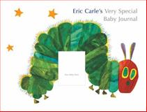 Eric Carle's Very Special Baby Journal, Eric Carle, 0399246673