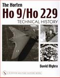 The Horten HO 9/HO 229, David Myhra, 0764316672