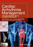 Cardiac Arrhythmia Management : A Practical Guide for Nurses and Allied Professionals, , 081381667X