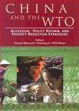 China and the WTO : Accession, Policy Reform, and Poverty Reduction Strategies, , 0821356674