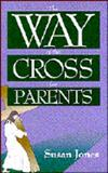 Way of the Cross for Parents, Susan Jones, 0896226670