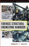 Forensic Structural Engineering Handbook, Ratay, Robert T., 0070526672