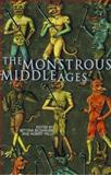 The Monstrous Middle Ages, , 0802086675