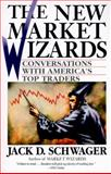 New Market Wizards, Jack D. Schwager and J. Schwager, 0887306675