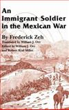 An Immigrant Soldier in the Mexican War, Zeh, Frederick, 0890966672