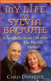 My Life with Sylvia Browne, Chris Dufresne, 1561706671