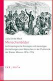 Menschenbilder : Anthropologische Konzepte und Stereotype Vorstellungen Vom Menschen in der Publizistik der Basler Mission 1816-1914, Mack, Julia Ulrike, 3290176673