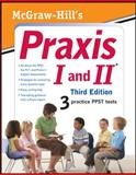 McGraw-Hill's Praxis I and II, Third Edition, Rozakis, Laurie, 0071716688