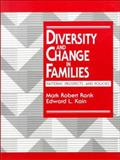 Diversity and Change in Families : Patterns, Prospects and Policies, Rank, Mark Robert and Kain, Edward L., 0132196689