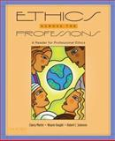 Ethics Across the Professions : A Reader for Professional Ethics, Martin, Clancy and Vaught, Wayne, 0195326687