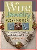 Wire Jewelry Workshop, Susan Ray, 0896896684