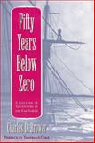 Fifty Years below Zero, Charles D. Brower, 0912006684