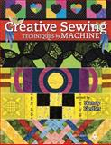Creative Sewing Techniques by Machine, Nancy Fiedler, 1574326686
