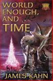 World Enough, and Time, James Kahn, 1607466686