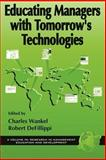 Educating Managers with Tomorrow's Technologies, Charles Wankel, Robert DeFillippi, 1931576688