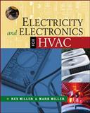 Electricity and Electronics for HVAC, Miller, Rex and Miller, Mark R., 0071496688