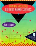 Creating Successful Bulletin Board Systems, Bryant, Alan D., 0201626683