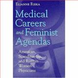 Medical Careers and Feminist Agendas : American, Scandinavian, and Russian Women Physicians, Riska, Elianne, 0202306682