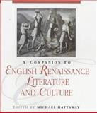 A Companion to English Renaissance Literature and Culture, Hattaway, Michael, 0631216685