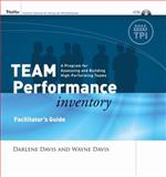 Team Performance Inventory Set : A Program for Assessing and Building High-Performing Teams, Davis, Wayne and Davis, Darlene, 0787986682