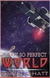 A Not So Perfect World, Patrick Hatt, 1475246684