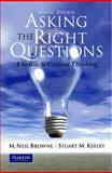Asking the Right Questions, Browne, M. Neil and Keeley, Stuart M., 0205506682