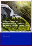 An Approach to Medium-Term Coastal Morphological Modelling, Lesser, Giles, 0415556686