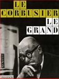 Le Corbusier le Grand, , 0714846686