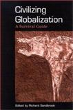 Civilizing Globalization : A Survival Guide, , 0791456684