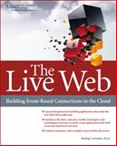 The Live Web : Building Event-Based Connections in the Cloud, Windley, Phillip J., 1133686680