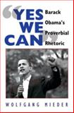 """Yes We Can"" : Barack Obama's Proverbial Rhetoric, Mieder, Wolfgang, 143310668X"