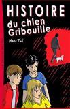 Histoire du Chien Gribouille, Marc Thil, 1493676687