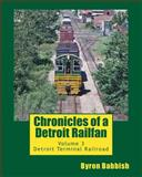 Chronicles of a Detroit Railfan, Byron Babbish, 1494806681