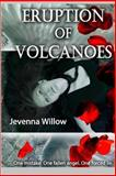 Eruption of Volcanoes, Jevenna Willow, 1500286680